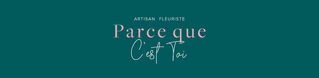 Artisan Fleuriste Parce Que C'est Toi - Côtes d'Armor